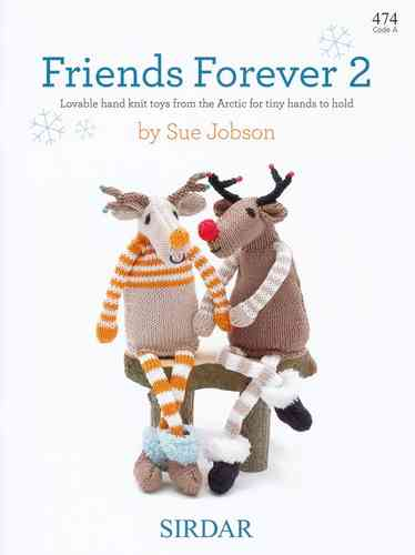 Sirdar Friends Forever 2 Knitting Pattern Book 474 by Sue Jobson